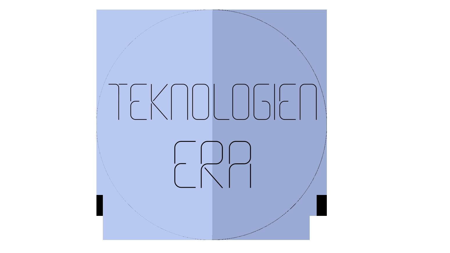 Teknologien Era